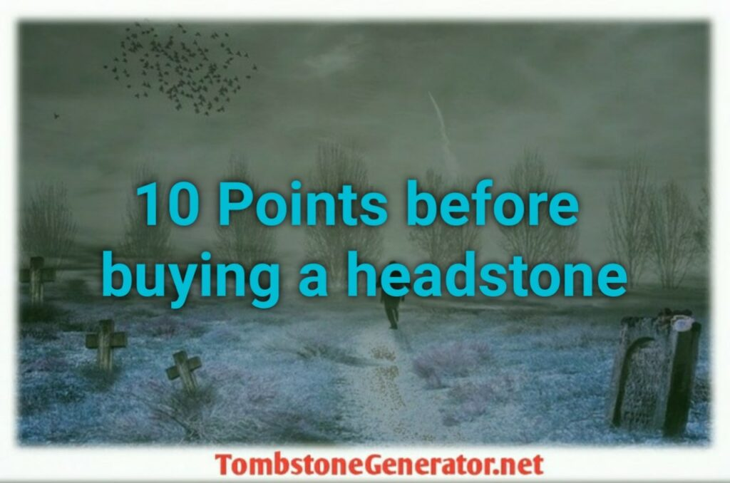 10 Points to know prior to buying a headstone