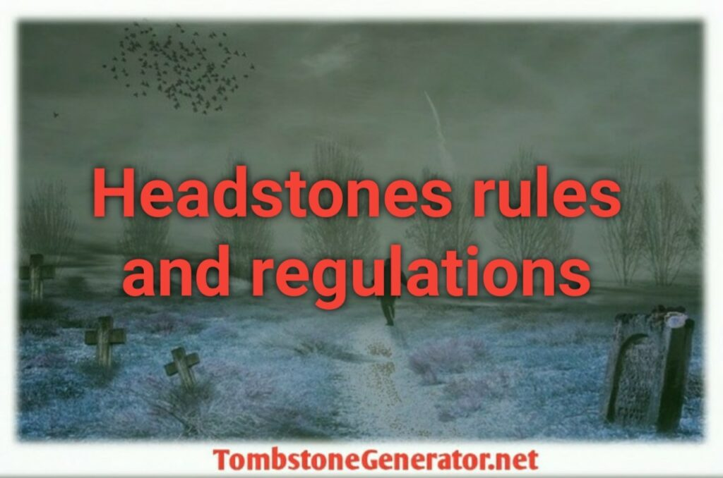 Headstones rules and regulations