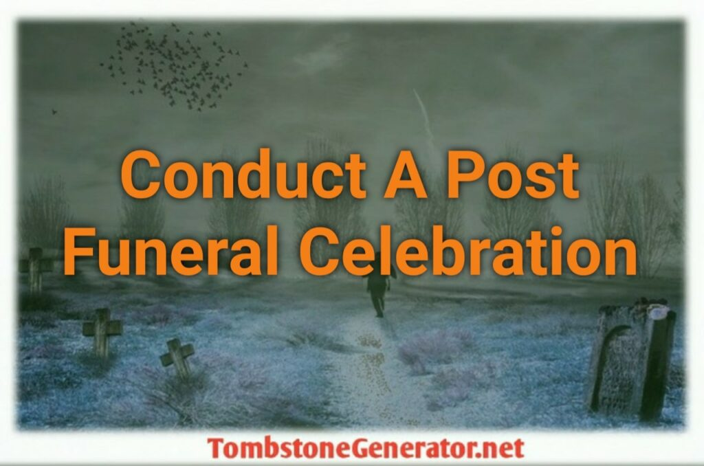 How To Conduct A Post Funeral Celebration