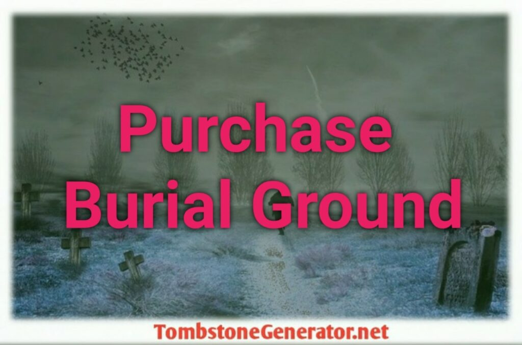 How To Pre Purchase A Burial Ground