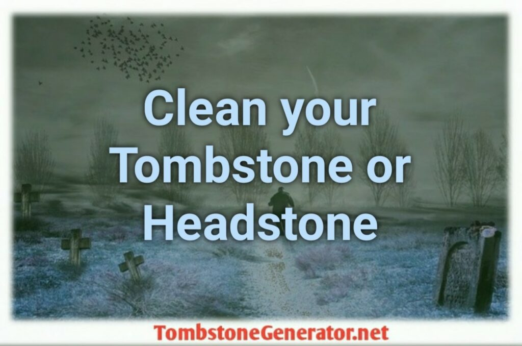 How to Clean your Tombstone or Headstone