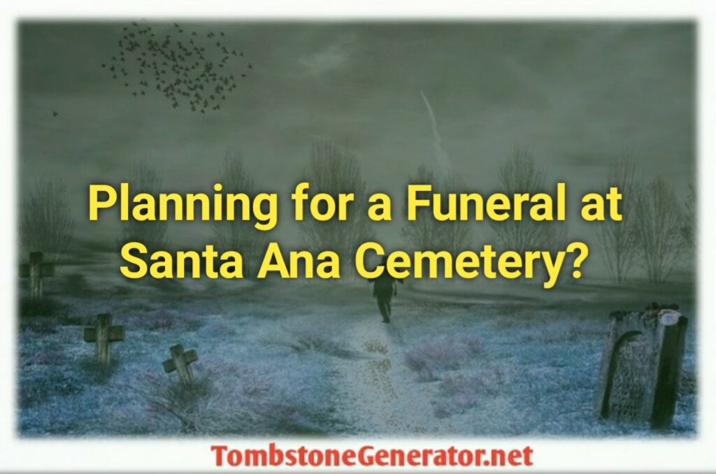 Planning to Participate In a Funeral Scheduled at Santa An