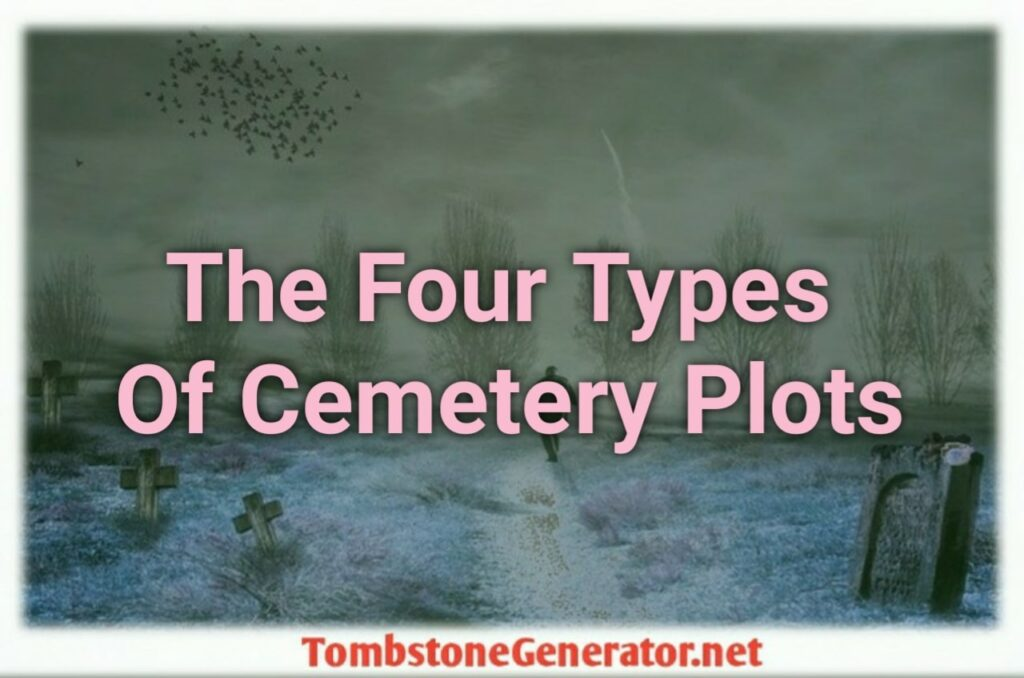 Four Types Of Cemetery Plots