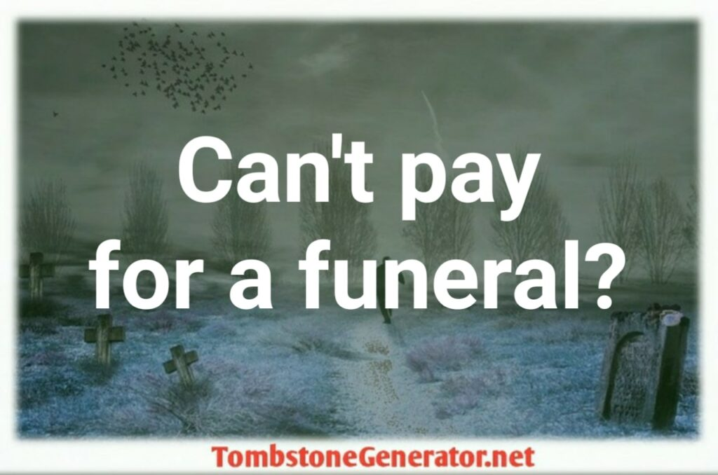 What to do if I can not pay for a funeral?